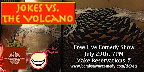 Jokes vs. The Volcano - Comedy Showcase tickets