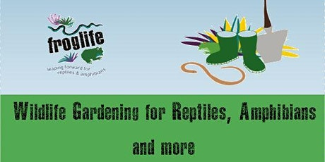 Wildlife Gardening for Amphibians, Reptiles & More tickets