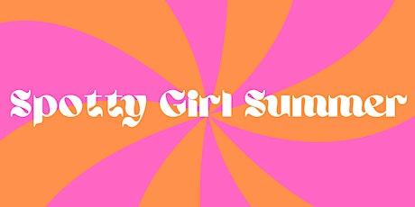 Spotty Girl Summer tickets