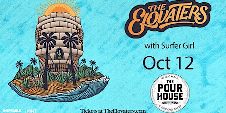 The Elovaters w/ Surfer Girl tickets