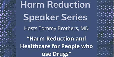 Harm Reduction Speaker Series presents Tommy Brothers, MD CISAM tickets