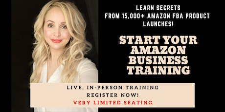Launch Your Amazon FBA Business Training - Sat July 24 10 AM *4 SPOTS  LEFT tickets