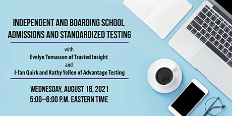 Independent and Boarding School Admissions and Standardized Testing tickets
