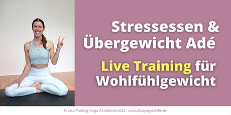 Stressessen & Übergewicht Adé - Live Training kostenfrei Tickets