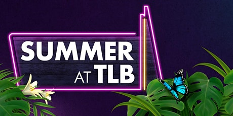 Summer at TLB: Mon 26th July tickets
