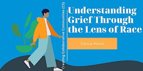 Understanding Grief through the Lens of RaceUnderstanding Grief through th tickets