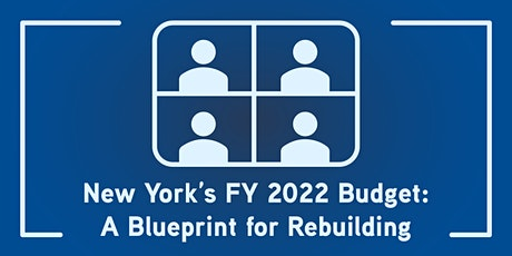 New York's FY 2022 Budget: A Blueprint for Rebuilding tickets