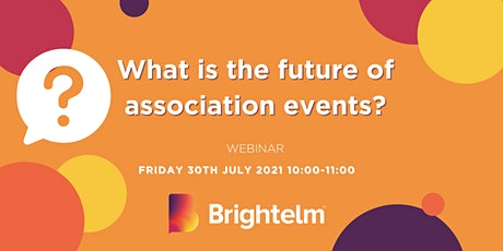 Brightelm: What is the future of association events? tickets