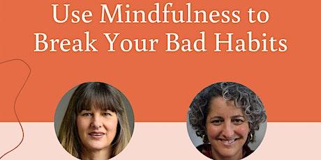 How to Use Mindfulness to Break Your Bad Habits biglietti