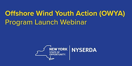 Offshore Wind Youth Action Program (OWYA) Launch tickets