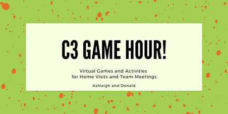 C3 Game Hour! Virtual Games & Activities  for Home Visits & Team Meetings tickets
