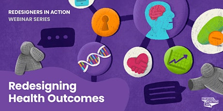 Redesigning Health Outcomes tickets