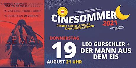 Leo Gurschler + Der Mann aus dem Eis - Cinesommer 2021 biglietti