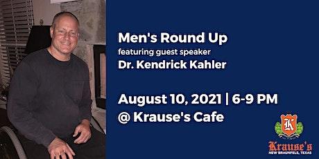 Men's Round Up - Guest Speaker Dr. Kendrick Kahler tickets