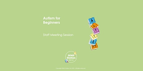 Autism for Beginners - INSET Day Session tickets