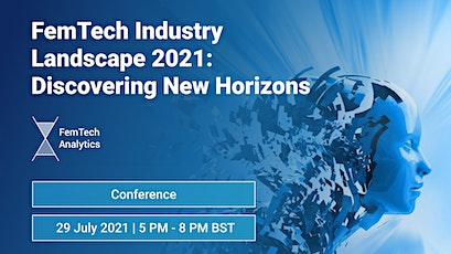 FemTech Industry Landscape 2021: Discovering New Horizons tickets