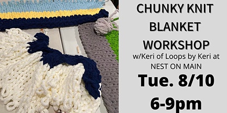 Chunky Knit Blanket Workshop w/ Keri from Loops by Keri. tickets