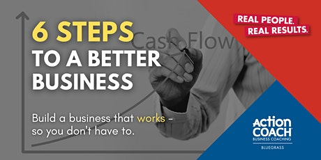 6 Steps to a Better Business *Hybrid Event* tickets