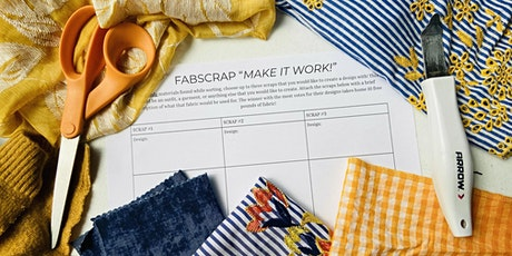 """FABSCRAP Volunteer: Wednesday, August 25, PM """"Make It Work!"""" session tickets"""