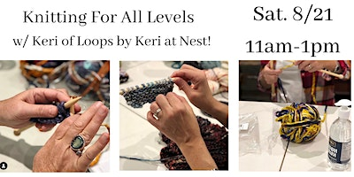 Knitting Workshop For All Levels w/ Keri of Loops by Keri.