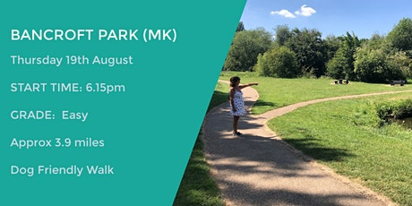 BANCROFT PARK (MK) | 3.9 MILES | EASY | BUCKINGHAMSHIRE tickets