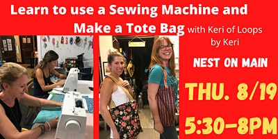 Learn to use a Sewing Machine & Make a Tote Bag w/Keri of Loops by Keri.
