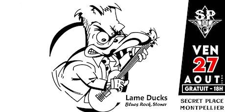 THE LAME DUCKS @ Secret Place billets