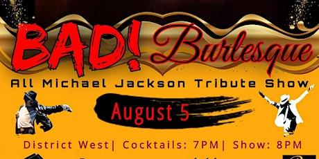 BAD! Burlesque: Michael Jackson Tribute Show tickets