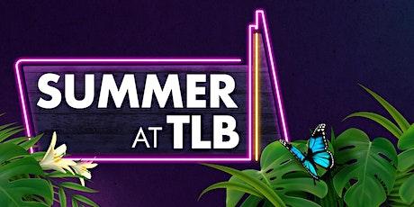 Summer at TLB: Fri 30th July tickets