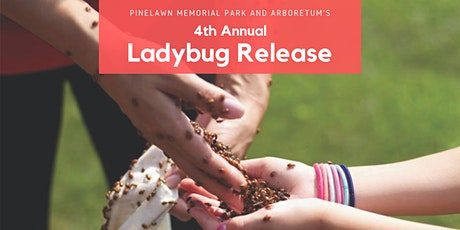Pinelawn's 4th Annual Ladybug Release tickets