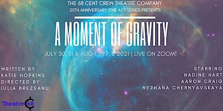 A Moment Of Gravity biglietti