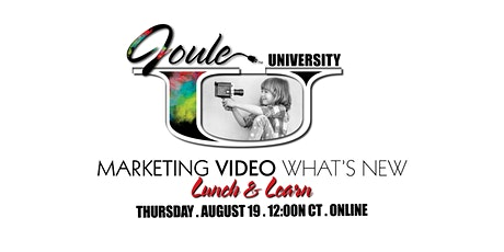 Joule U Lunch + Learn Marketing Series . VIDEO – WHAT'S NEW tickets