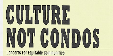 Culture Not Condos: Concerts For Equitable Communities (Sat Aug 14) tickets
