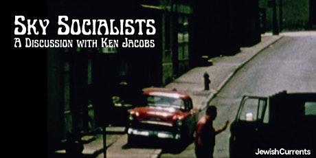 Sky Socialists: A Discussion with Ken Jacobs tickets