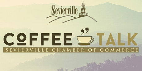 August 17, 2021  Coffee Talk Sevierville Chamber of Commerce tickets