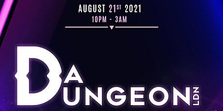 DA DUNGEON LDN 3.0 tickets