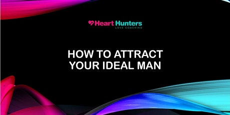 How to Attract Your Ideal Man tickets