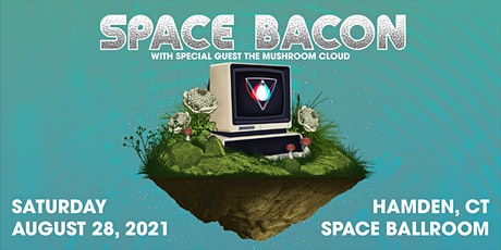 Space Bacon tickets