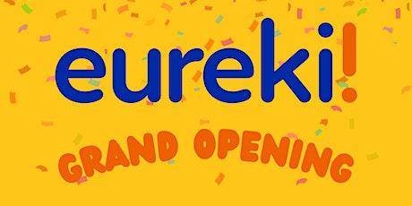 Eurekii New Center Grand Opening! tickets