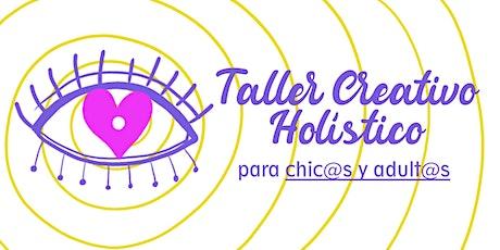 Taller Creativo Holístico para adultos y niños entradas