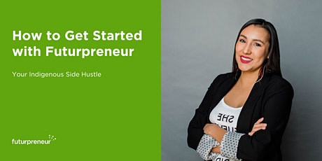 How to Get Started with Futurpreneur: Indigenous Side Hustle (August 12) tickets