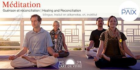 Méditation, guérison & réconciliation | Meditation Healing & Reconciliation billets