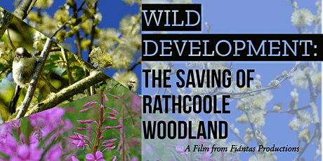 Wild Development: The Saving of Rathcoole Woodland PREMIERE + Q&A tickets