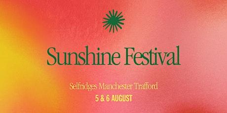 Sunshine Festival at Selfridges Trafford tickets