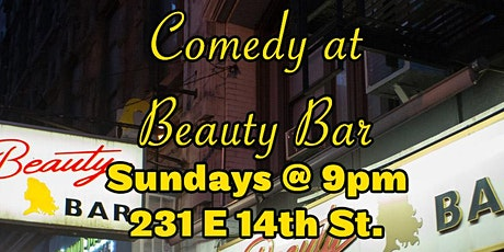 Beauty Bar Comedy Show Sundays 9pm FREE!!! tickets