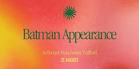 Meet Batman at Selfridges Trafford tickets