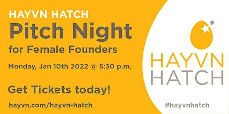 HAYVN HATCH - Female Founder Pitch Night Series - IN-PERSON tickets