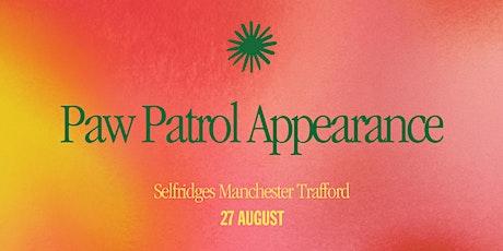 Meet Marshall & Rubble from Paw Patrol at Selfridges Trafford tickets