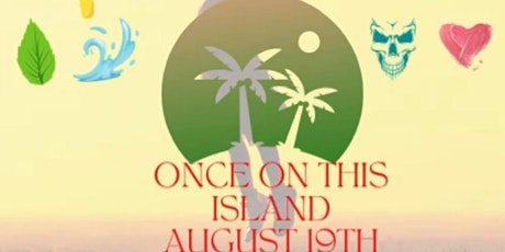 CSAA's Summer Dinner Theatre Presents - Once On This Island tickets