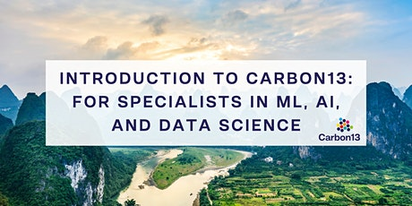 Introduction to Carbon13: for specialists in ML, AI, and Data Science tickets